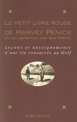 Petit Livre Rouge de Harvey Penick (Le) 9782226076731