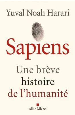 Sapiens : Une brève histoire de l'humanité: 1 (ESSAIS DOC.) (French Edition)