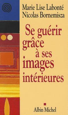 Se Guerir Grace a Ses Images Interieures 9782226169051