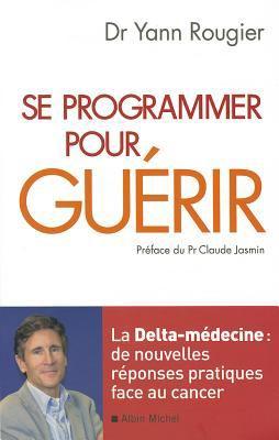 Se Programmer Pour Guerir 9782226195128