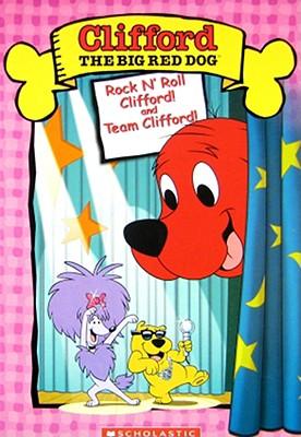 Clifford: Rock N Roll Clifford / Team Clifford