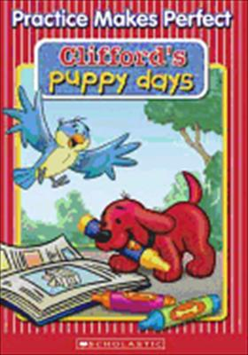 Clifford Puppy Days: Practice Makes Perfect