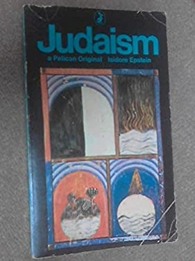 Judaism: A Historical Presentation (Pelican Books, A440)