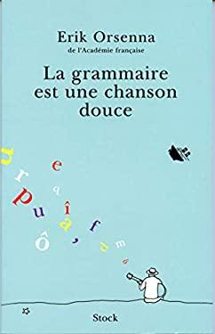 La Grammaire Est Une Chanson Douce 9782234054035