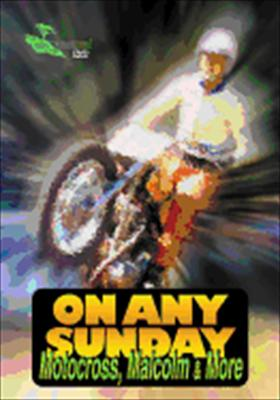 On Any Sunday-Motocross Malcolm & More