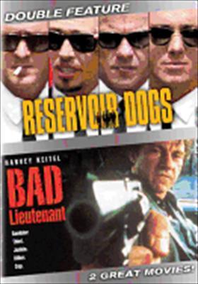 Reservoir Dogs / Bad Lieutenant
