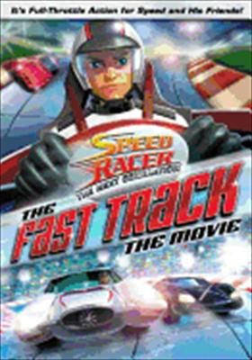 Speed Racer the Next Generation: The Fast Track - The Movie