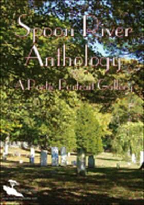 Spoon River Anthology & a Poetic Portrait Gallery