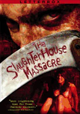 The Slaughterhouse Massacre