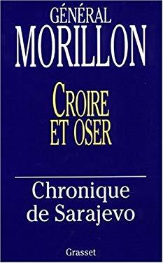 Croire Et Oser: Chronique de Sarajevo 9782246488019