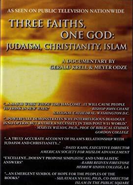 Three Faiths, One God: Judaism, Christianity, Islam