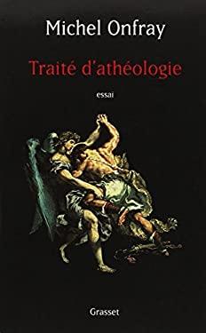 Traite d'Atheologie: Physique de la Metaphysique