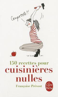 150 Recettes Pour Cuisinieres Nulles 9782253034940