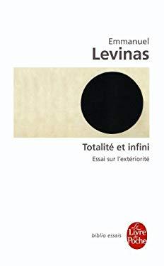 Totalite Et Infini Essai Sur L Exteriorite 9782253053514