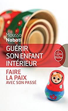 Guerir Son Enfant Interieur 9782253085058