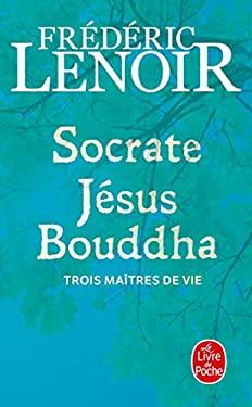 Socrate, Jesus, Bouddha 9782253134251