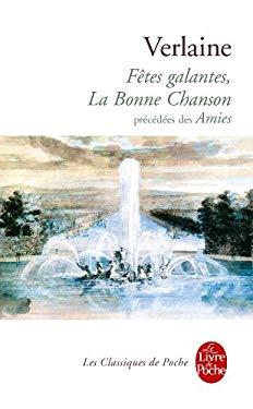 Fetes Galantes, La Bonne Chanson, Precedees Des Amies 9782253160588