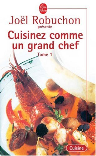 Cuisinez Comme un Grand Chef, Tome 1 9782253165576