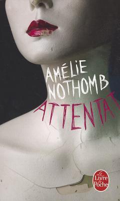 Attentat - Nothomb, Amelie