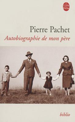 Autobiographie de Mon Pere 9782253082873