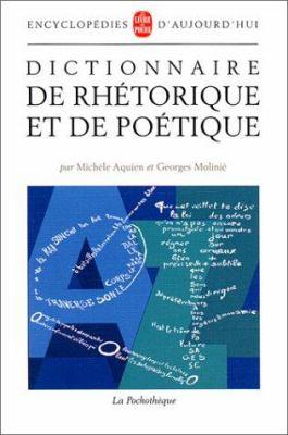 Dictionnaire de Rhetorique Et de Poetique 9782253130178