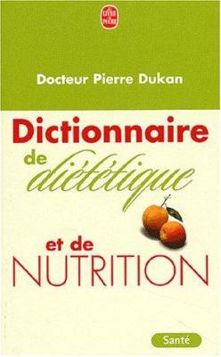Dictionnaire de Dietetique Et de Nutrition