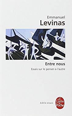 Entre Nous Essais Sur Le Penser-A-L Autre 9782253063452