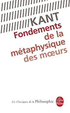 Fondements de La Metaphysique Des Moeurs 9782253065142