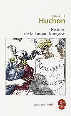 Histoire de La Langue Francaise 9782253905424