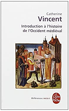 Introduction A L Histoire Occident Medieval 9782253905165