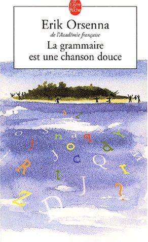 La Grammaire Est Une Chanson Douce 9782253149101