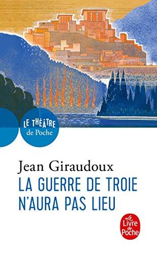La Guerre de Troie N'Aura Pas Lieu: Piece En Deux Actes, 1935 9782253004899