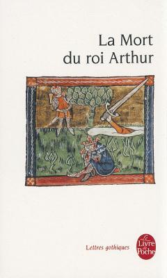 La Mort Du Roi Arthur 9782253082378