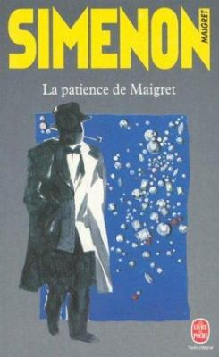 La Patience de Maigret = The Patience of Maigret 9782253142218