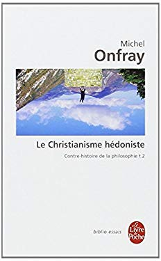 Le Christianisme Hedoniste T02 9782253083856