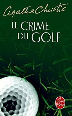 Le Crime Du Golf 9782253009191
