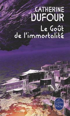 Le Gout de L Immortalite 9782253119296