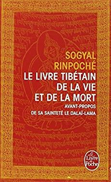 Le Livre Tibetain de la Vie Et de la Mort = The Tibetan Book of Living and Dying 9782253067719
