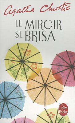 Le Miroir Se Brisa = The Mirror Crack'd from Side to Side 9782253041559