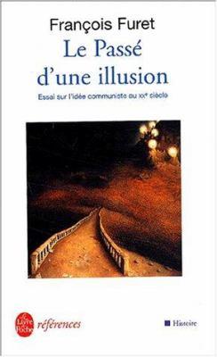 Le Passe D Une Illusion