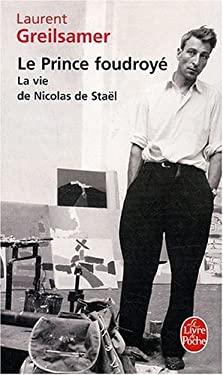 Le Prince Foudroye Vie de Nicolas de Stael 9782253084648