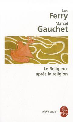 Le Religieux Apres La Religion 9782253083764