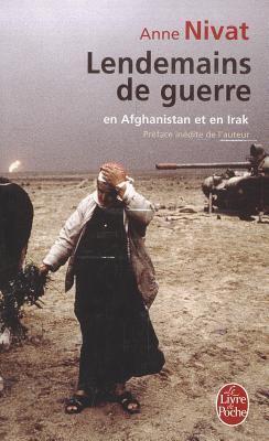 Lendemains de Guerre: En Afghanistan Et En Irak 9782253119364
