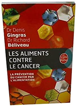 Les Aliments Contre le Cancer: La Prevention Du Cancer Par L'Alimentation 9782253131502