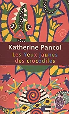 Les Yeux Jaunes Des Crocodiles 9782253121206