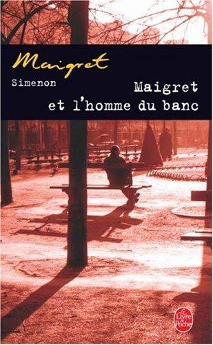 Maigret Et L Homme Du Banc 9782253142348