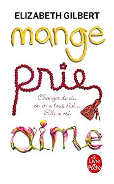 Mange, Prie, Aime: Changer de Vie, On En A Tous Reve... Elle A Ose! 9782253126300