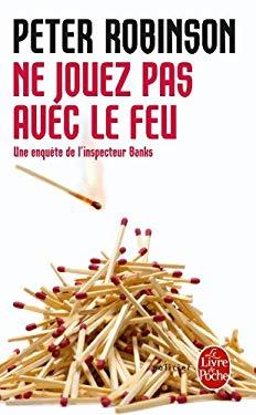 Ne Jouez Pas Avec Le Feu 9782253120445
