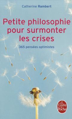 Petite Philosophie Pour Surmonter Les Crises 9782253131724