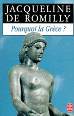 Pourquoi La Grece (Ldp Litterature) (French Edition)